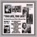 Too Late Too Late Vol 11 1924 - 1939