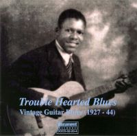 Troubled Hearted Blues - Nintage Guitar Blues (1927 - 1944)