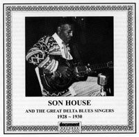 Son House & The Great Delta Blues Singers 1928 - 1930