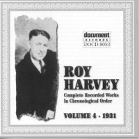 Roy Harvey Vol 4 1931